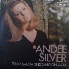 Discos de vinilo: ANDEÉ SILVER.** TEÑO SAUDADE * CANZONE BLUE**. Lote 261999040