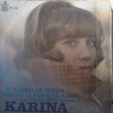 Discos de vinilo: KARINA.** EL LIBRO DE MAGIA * CUANDO LLEGUE EL AMOR **. Lote 261999210