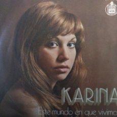 Discos de vinilo: KARINA.**ESTE MUNDO EN QUE VIVIMOS * AL PASAR LOS AÑOS **. Lote 262001540