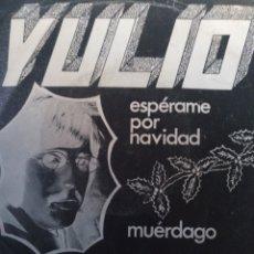 Discos de vinilo: YULIO.** ESPERAME POR NAVIDAD * MUÉRDAGO **. Lote 262001810