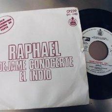 Discos de vinilo: RAPHAEL-SINGLE DEJAME CONOCERTE-PROMO. Lote 262009395