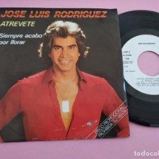 Discos de vinilo: JOSE LUIS RODRIGUEZ-ATREVETE + SIEMPRE ACABO POR LLORAR SINGLE PROMO EDITADO POR ARIOLA EN 1981. Lote 262035055