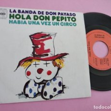 Discos de vinilo: LA BANDA DE DON PAYASO - HOLA DON PEPITO / HABIA UNA VEZ UN CIRCO. Lote 262088545