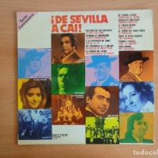 Discos de vinilo: LP ¡DE SEVILLA A CAI!. SERIE CANCIONERO (BELTER, 1966). Lote 262090505