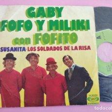 Discos de vinilo: GABY , FOFO Y MILIKI CON FOFITO – SUSANITA / LOS SOLDADOS DE LA RISA. Lote 262100730