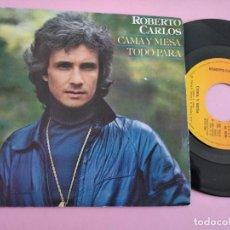 Discos de vinilo: ROBERTO CARLOS: CAMA Y MESA / TODO PARA - SINGLE - CBS - 1981. Lote 262102430