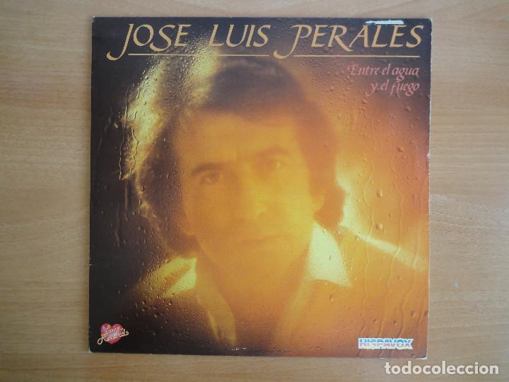 LP VINILO. JOSÉ LUIS PERALES. ENTRE EL AGUA Y EL FUEGO (HISPAVOX 1982) (Música - Discos - LP Vinilo - Cantautores Españoles)