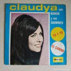 """Discos de vinilo: CLAUDYA CON RAMÓN Y SUS SHOWMEN - TU Y YO / EL CAMINO - 7"""" SINGLE PROMOCIONAL MARFER 1970 COMO NUEVO. Lote 262103020"""