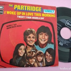 Disques de vinyle: THE PARTRIDGE FAMILY - I WOKE UP IN LOVE THIS MORNIG / TWENTY FOUR HOURS A DAY. Lote 262133970