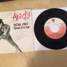 "Discos de vinilo: THE ADICTS - HOW SAD (QUE TRISTE) - PROMO SINGLE 7"" - 1983. Lote 262140035"
