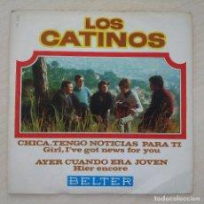Discos de vinilo: LOS CATINOS - CHICA, TENGO NOTICIAS PARA TI / AYER CUANDO ERA JOVEN - SINGLE BELTER 1970 BUEN ESTADO. Lote 262146875
