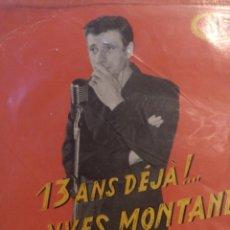 Discos de vinilo: IVES MONTAND.** LA GRANDE CITE * MA GOSSE....* LUNA PARK * DANS LES PLAINES...**. Lote 262147625