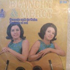 Discos de vinilo: BLANCHY & MERCY ** CUANDO SALI DE CUBA * CUANDO EL SOL **. Lote 262169405