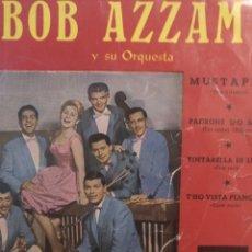 Discos de vinilo: BOB AZZAM Y SU ORQUESTA.** MUSTAPHA* PADRONE DO MARE* TINTARELLA DI LUNA* T'HI VISTA PIANGERE**. Lote 262172480
