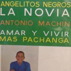 Discos de vinilo: ANTONIO MACHIN.** ANGELITOS NEGROS * LA NOVIA * AMAR Y VIVIR * MAS PACHANGA**. Lote 262178885