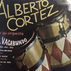 Discos de vinilo: ALBERTO CORTEZ Y SU ORQUESTA.** EL VAGABUNDO* SUCU SUCU* UN DIA DE SOL* LAS PALMERAS**. Lote 262179235