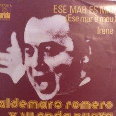 Discos de vinilo: ALDEMARO ROMERO Y SU ONDA NUEVA .** ESE MAR ES MIO * IRENE**. Lote 262180205