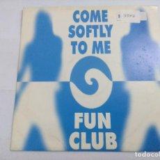 Discos de vinilo: FUN CLUB/COME SOFTLY TO ME/SINGLE PROMOCIONAL + HOJA.. Lote 262195175
