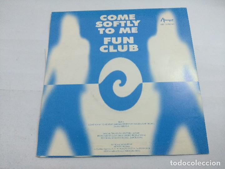Discos de vinilo: FUN CLUB/COME SOFTLY TO ME/SINGLE PROMOCIONAL + HOJA. - Foto 3 - 262195175