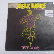 Discos de vinilo: BREAK DANCE/THAT'S ALL FOLKS/SINGLE PROMOCIONAL.. Lote 262198895