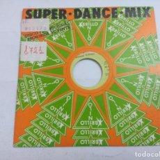 Discos de vinilo: SUPER DANCE MIX/SINGLE PROMOCIONAL.. Lote 262199755