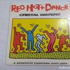 Discos de vinilo: RED HOT + DANCE/CRISTAL WATERS/SINGLE PROMOCIONAL.. Lote 262200330