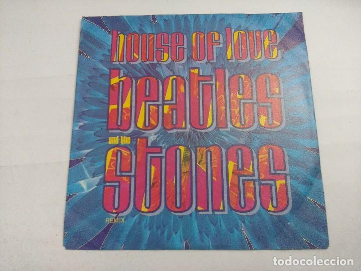 HOUSE OF LOVE/BEATLES AND THE STONES REMIX/SINGLE. (Música - Discos - Singles Vinilo - Techno, Trance y House)