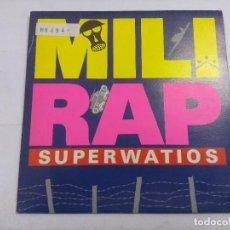 Discos de vinilo: MILI RAP/SUPERWATIOS/SINGLE.. Lote 262202055