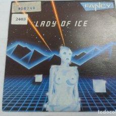 Discos de vinilo: FANCY/LADY OF ICE/SINGLE PROMOCIONAL.. Lote 262204670