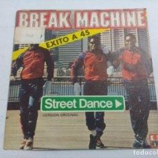 Discos de vinilo: BREAK MACHINE/STREET DANCIN/SINGLE.. Lote 262208895