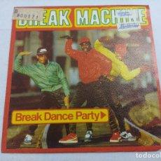Discos de vinilo: BREAK MACHINE/BREAK DANCE PARTY/SINGLE.. Lote 262209125