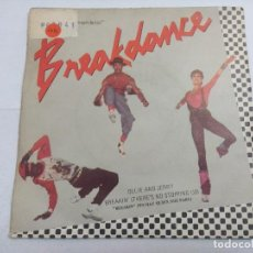 Discos de vinilo: BREAKDANCE/ORIGINAL MOTION PICTURE/SINGLE.. Lote 262210975
