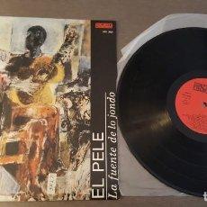 Discos de vinilo: EL PELE LP LA FUENTE DE LO JONDO 8 TEMAS. Lote 262219195