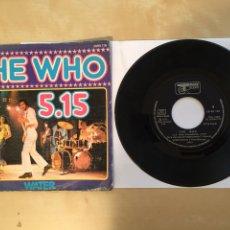 "Discos de vinilo: THE WHO - 5.15 / WATER - SINGLE 7"" - 1973 SPAIN. Lote 262233855"