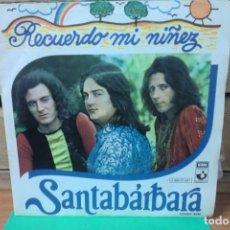 Discos de vinilo: SINGLE SANTABÁRBARA. RECUERDO MI NIÑEZ / ROKANRROL. Lote 262239385