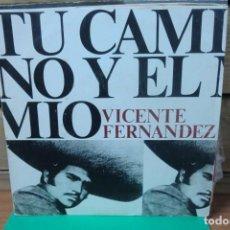 Discos de vinilo: SINGLE VICENTE FERNÁNDEZ. TU CAMINO Y EL MÍO / LA MISMA. Lote 262239915