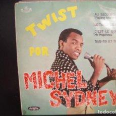 Discos de vinilo: MICHEL SYDNEY- TWIST POR. EP.. Lote 262250815
