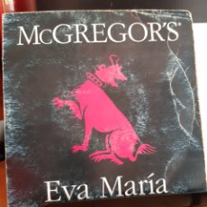 Discos de vinilo: MCGREGOR'S EVA MARIA. Lote 262258650
