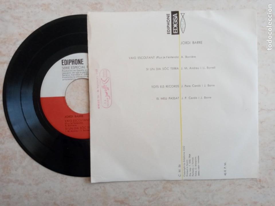 Discos de vinilo: JORDI BARRE .DISCO 45 RPM.AÑO 1964.VAIG ESCOLTANT.SI UN DIA SOC TERRA.TOTS ELS RECORDS I EL MEU PASS - Foto 2 - 262261375
