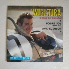 Discos de vinilo: WILL TURA (EN ESPAÑOL) - POBRE JOE / VIVA EL AMOR (SINGLE BELTER DEL AÑO 1969) EXCELENTE ESTADO. Lote 262263975