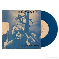 """Discos de vinilo: NIRVANA 7"""" SINGLE YOUR OPINION VINILO COLOR AZUL MUY RARO COLECCIONISTA. Lote 262267875"""