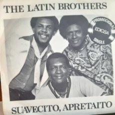Discos de vinilo: THE LATIN BROTHERS -SUAVECITO,APRETAITO. Lote 262284465
