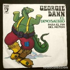 Discos de vinilo: GEORGIE DANN (SINGLE 1972) EL DINOSAURIO - PARA EL FIN DEL MUNDO - GEORGIE DAN. Lote 262293035
