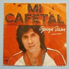 Discos de vinilo: GEORGIE DANN (SINGLE 1977) MI CAFETAL - MAMADU - GEORGE DAN. Lote 262295785