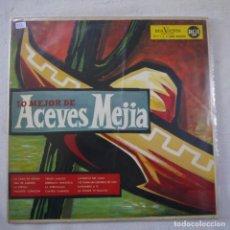 Discos de vinilo: LO MEJOR DE ACEVES MEJIA - LP 1962. Lote 262296240