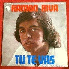 Discos de vinilo: RAMON RIVA (SINGLE 1976) TU TE VAS - AUNQUE PASE MUCHO TIEMPO (BUEN ESTADO). Lote 262296365