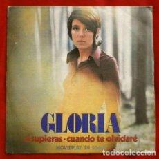 Discos de vinilo: GLORIA (SINGLE 1972) SI SUPIERAS - CUANDO TE OLVIDARE (BUEN ESTADO). Lote 262296745