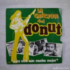Discos de vinilo: LA CANCIÓN DEL DONUT. PARA VIVIR AÚN MUCHO MEJOR - SINGLE 1973 - DISCO PROMOCIONA. Lote 262297770