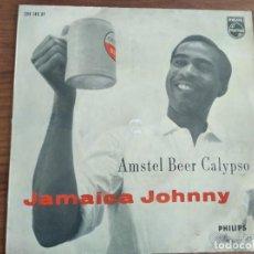 Discos de vinilo: JAMAICA JOHNNY - AMSTEL BEER CALYPSO *** RARO SINGLE POBLICITARIO NEERLANDÉS CALYPSO. Lote 262320500