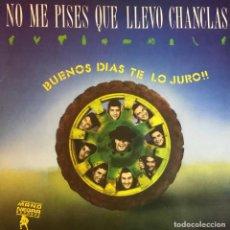 Discos de vinilo: NO ME PISES QUE LLEVO CHANCLAS - BUENOS DIAS TE LO JURO!!. Lote 262321420